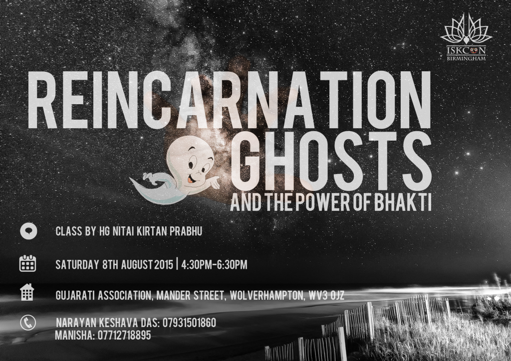 Reincarnation, Ghosts and the power of bhakti